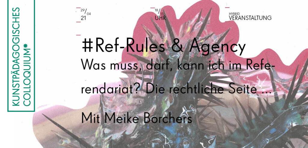 Kunstpädagogisches Colloquium, #Ref-Rules and Agency