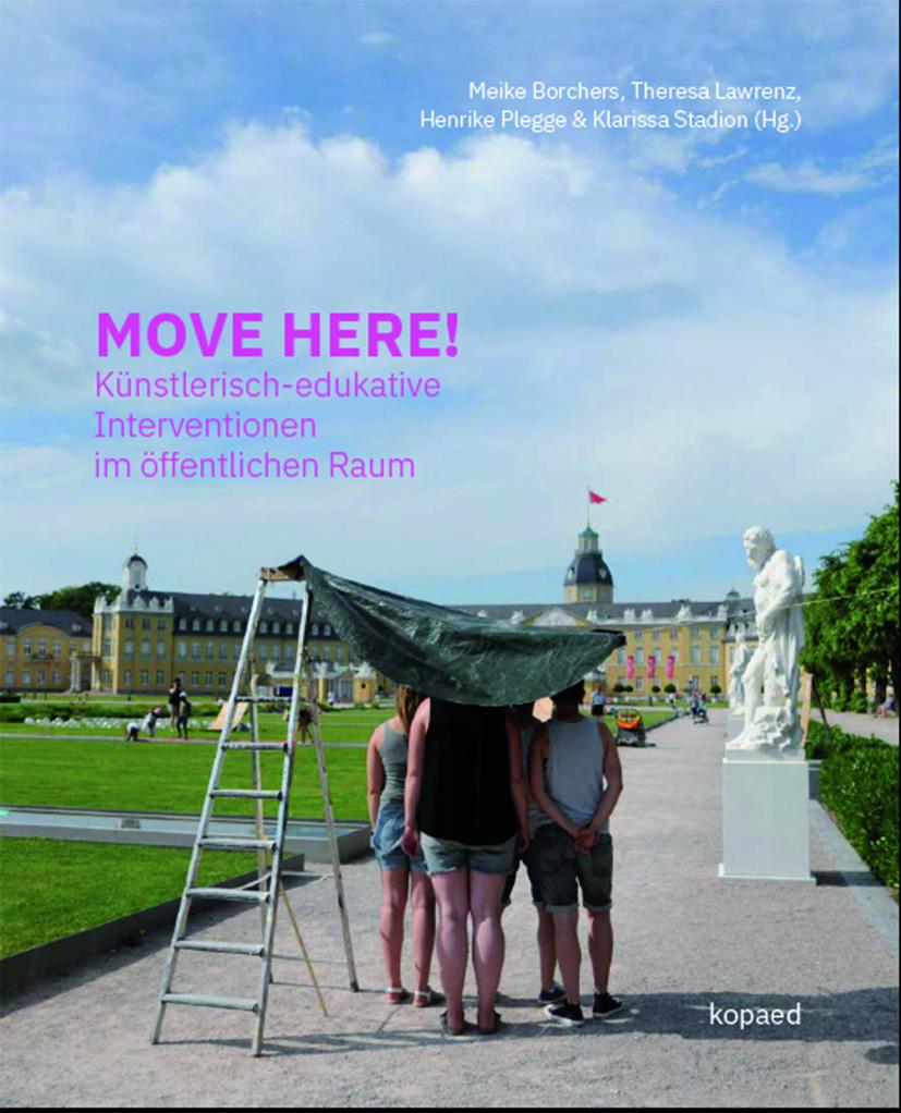 MOVE HERE! Künstlerisch-edukative Interventionen im öffentlichen Raum.