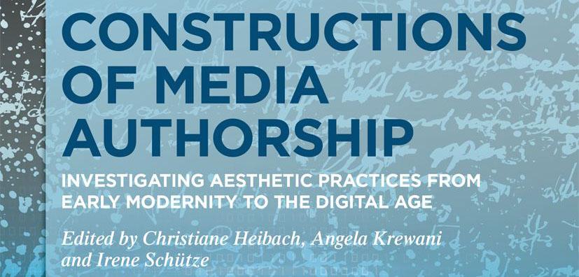 """Neue Herausgeber*innenschaft von Dr. Irene Schütze """"Constructions of Media Authorship"""""""
