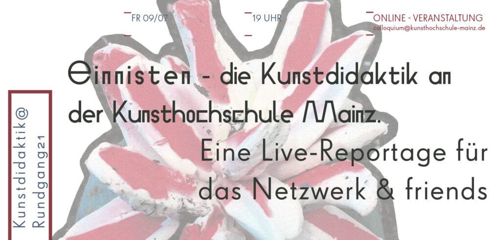 Rundgang #21, Einnisten, Online/Live-Reportage für das Netzwerk & friends