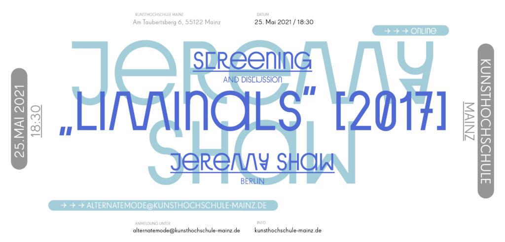 Vortragsreihe Sommersemester 21, Jeremy Shaw / Berlin