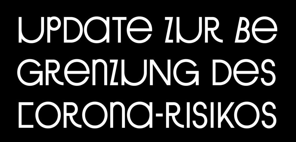 Corona-Pandemie Maßnahmen / Update zur Begrenzung des Corona-Risikos