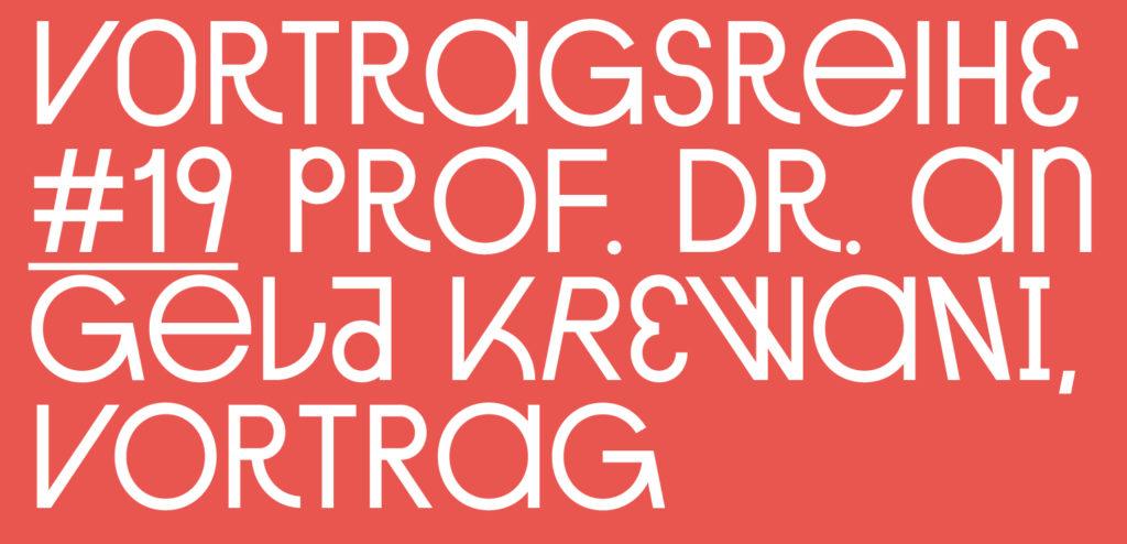 Vortragsreihe Sommersemester #19, Prof. Dr. Angela Krewani