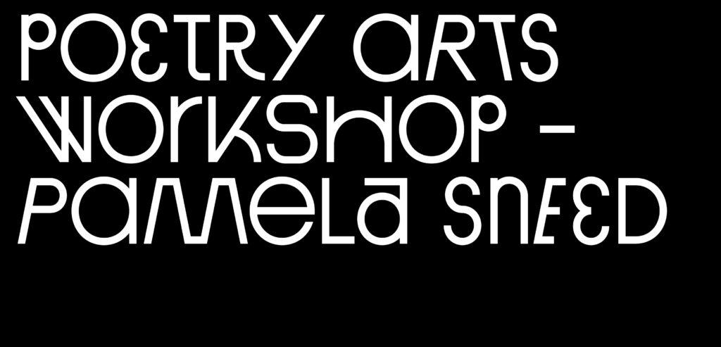Pamela Sneed – Poetry Arts Workshop