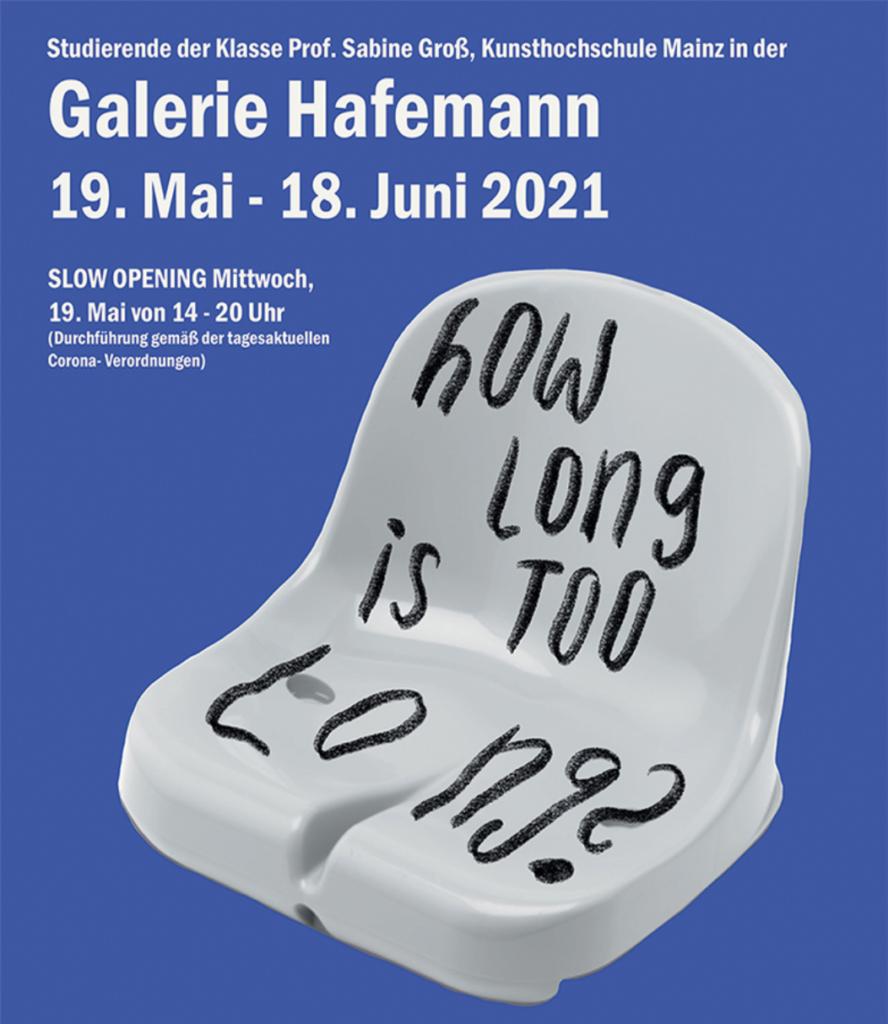 How long is too long?, Klasse Groß in der Galerie Hafemann, Wiesbaden