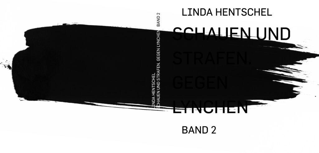 Neue Autorenschaft von Linda Hentschel, SCHAUEN UND STRAFEN. GEGEN LYNCHEN, Band 2